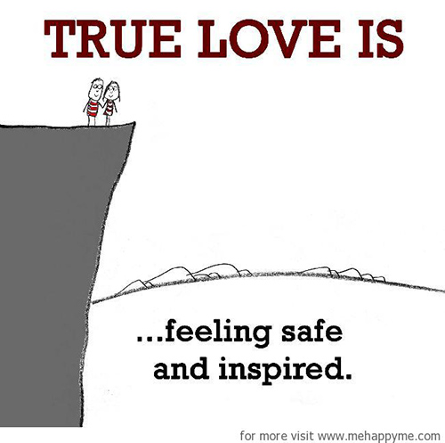 Love #71: True love is feeling safe and inspired