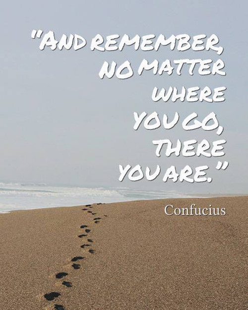 Truths 137 And Remember No Matter Where You Go There